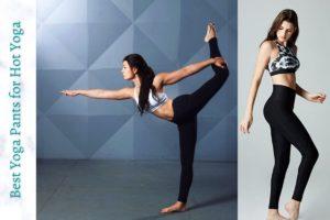 Best Yoga Pants for Hot Yoga